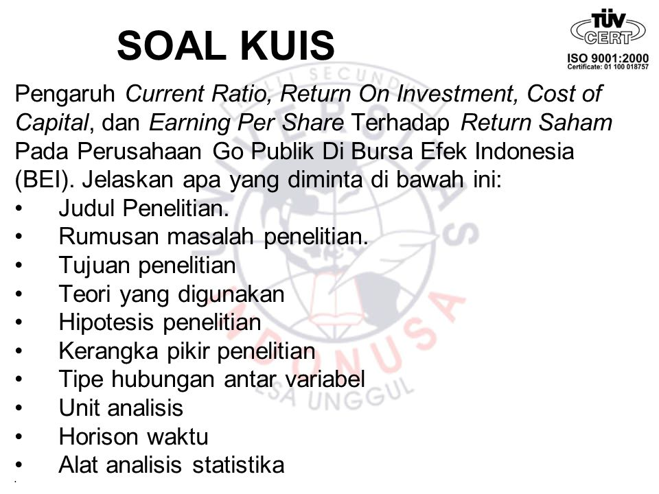 SOAL KUIS Pengaruh Current Ratio, Return On Investment, Cost of
