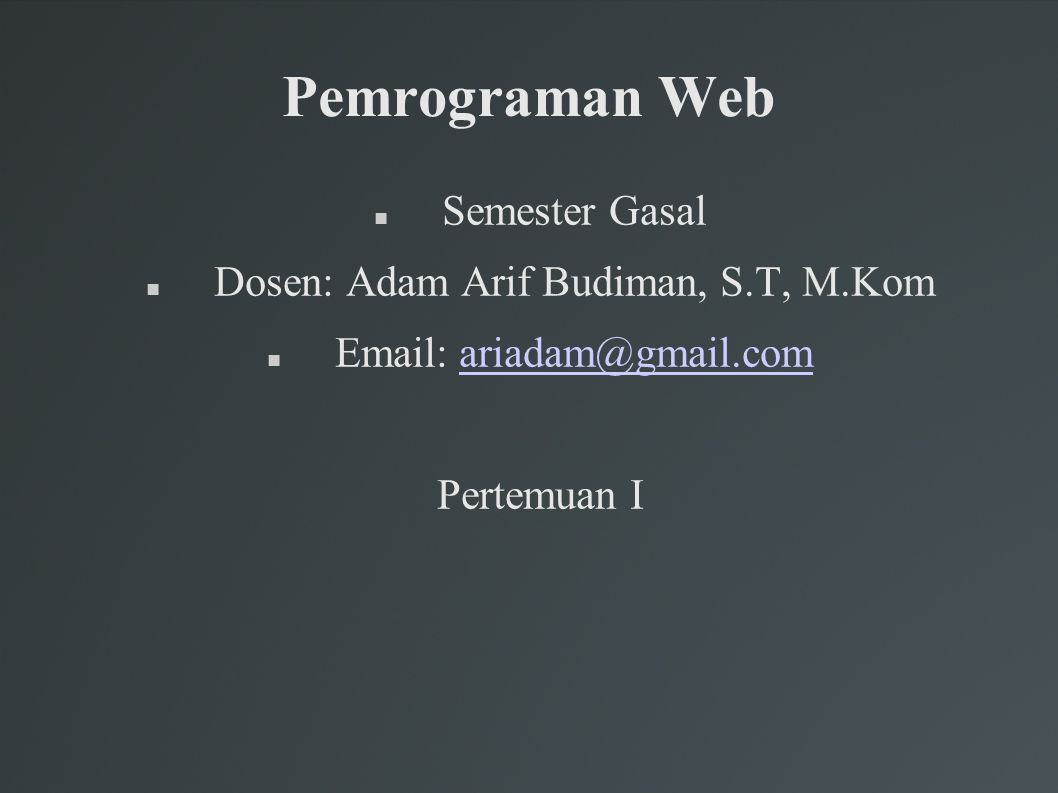 Dosen: Adam Arif Budiman, S.T, M.Kom