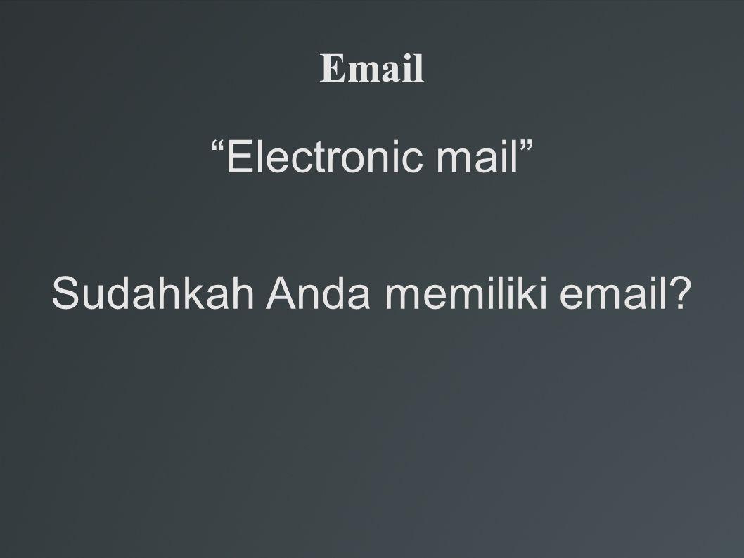 Sudahkah Anda memiliki email
