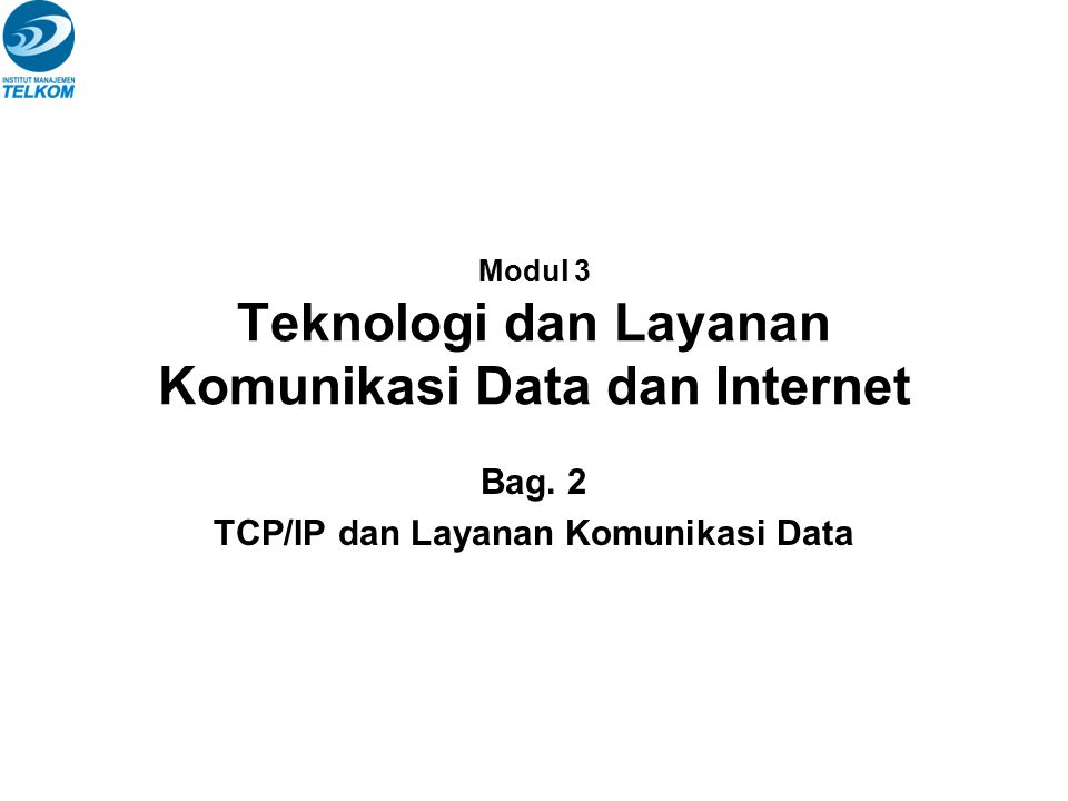 Modul 3 Teknologi dan Layanan Komunikasi Data dan Internet