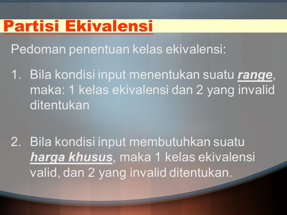 Partisi Ekivalensi Pedoman penentuan kelas ekivalensi: