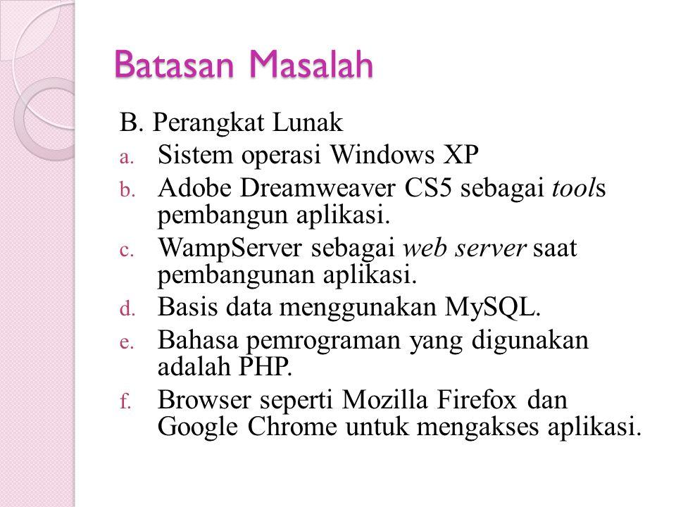 Batasan Masalah B. Perangkat Lunak Sistem operasi Windows XP