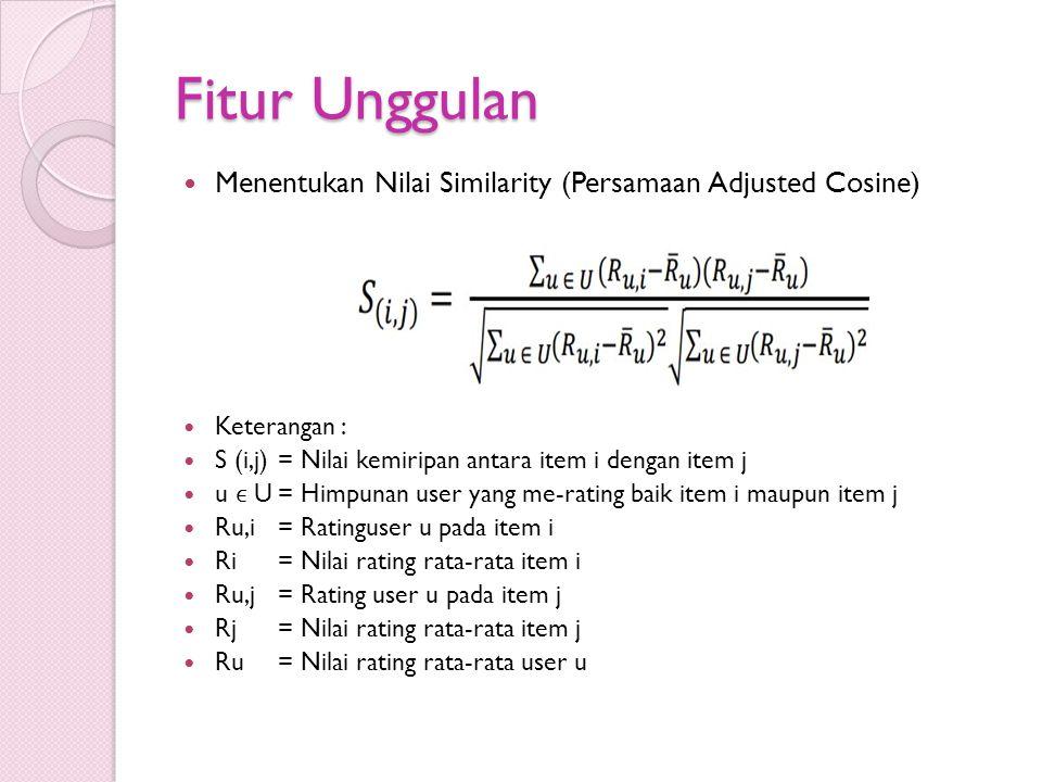Fitur Unggulan Menentukan Nilai Similarity (Persamaan Adjusted Cosine)