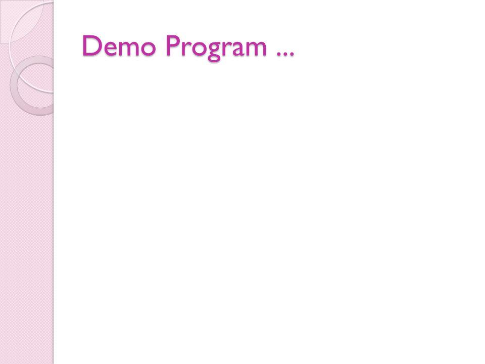 Demo Program ...