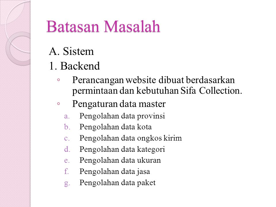 Batasan Masalah A. Sistem 1. Backend