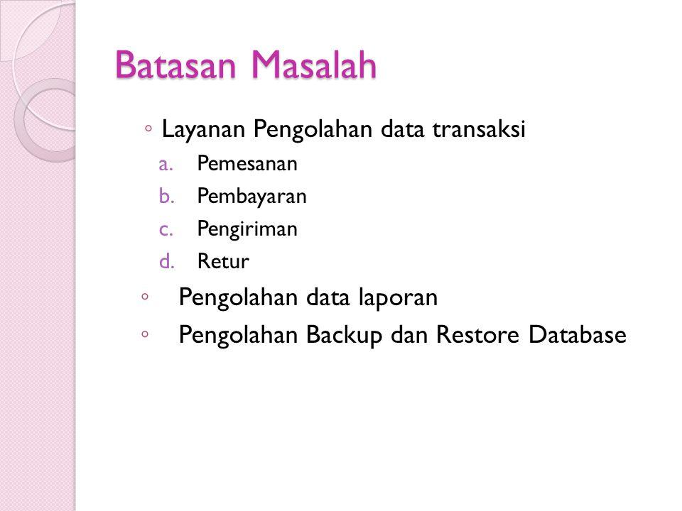 Batasan Masalah Layanan Pengolahan data transaksi