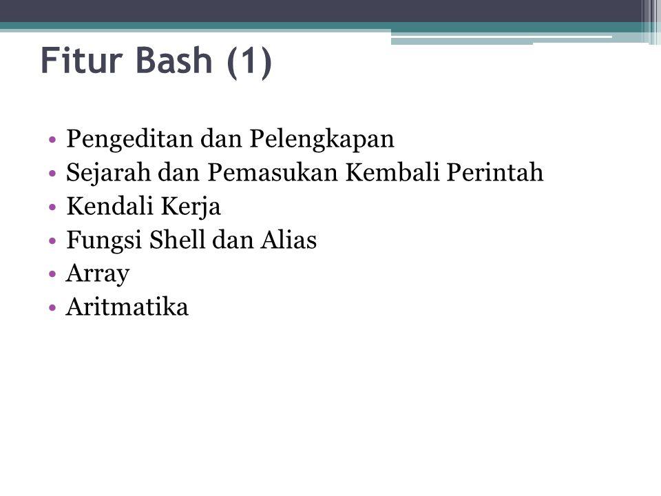 Fitur Bash (1) Pengeditan dan Pelengkapan