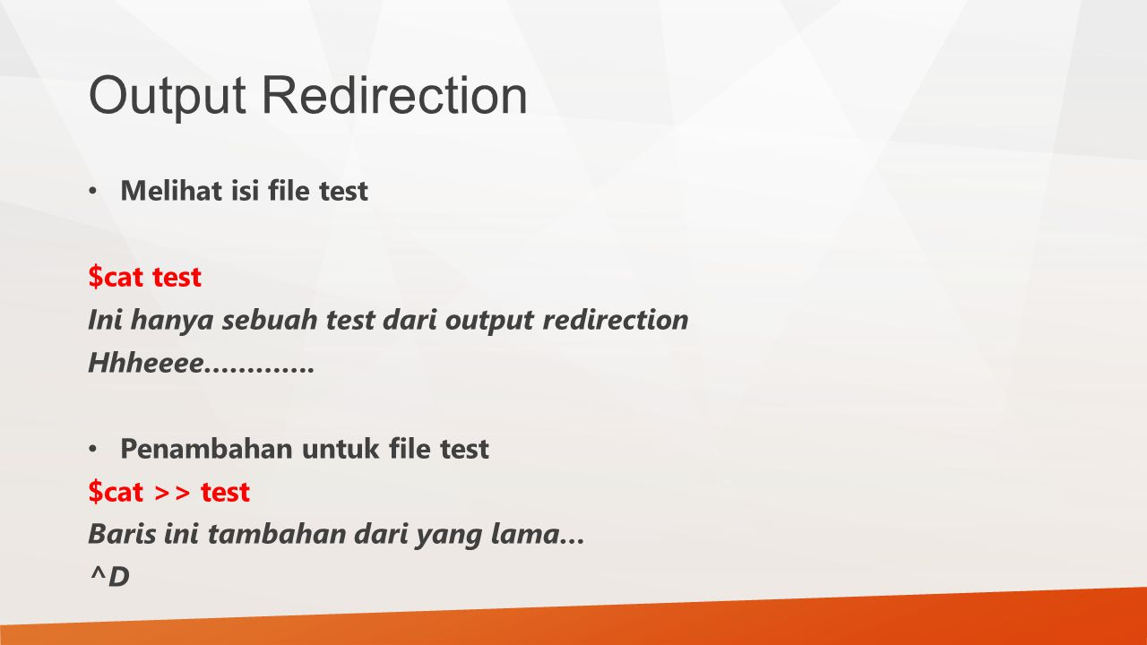 Output Redirection Melihat isi file test $cat test