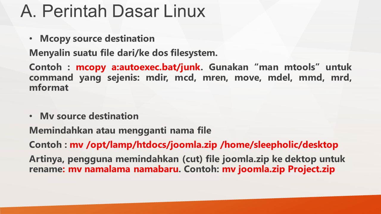A. Perintah Dasar Linux Mcopy source destination