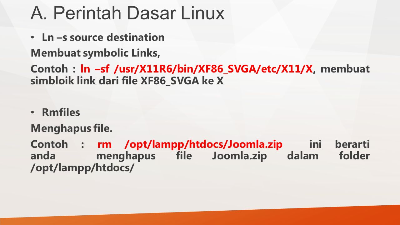 A. Perintah Dasar Linux Ln –s source destination
