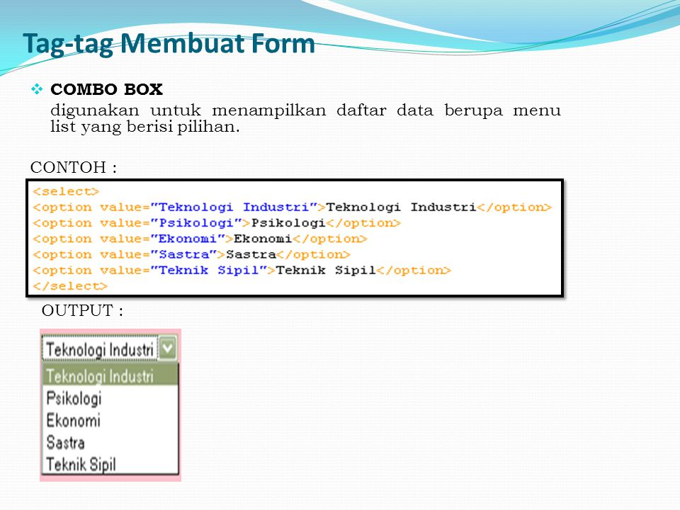 Tag-tag Membuat Form COMBO BOX