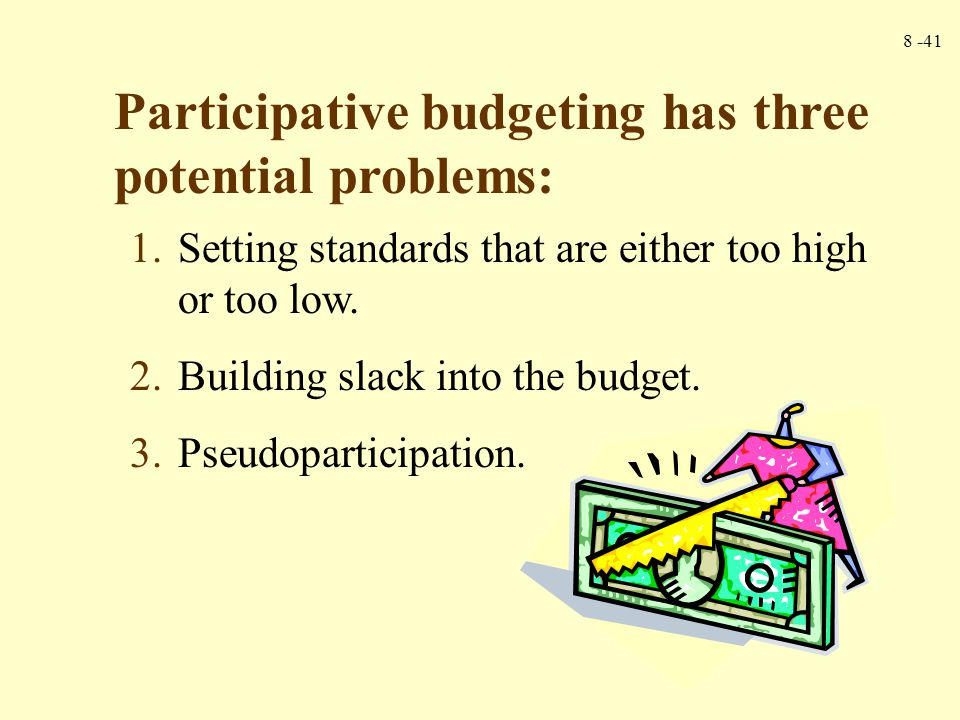 Participative budgeting has three potential problems: