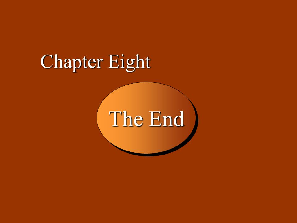 Chapter Eight The End