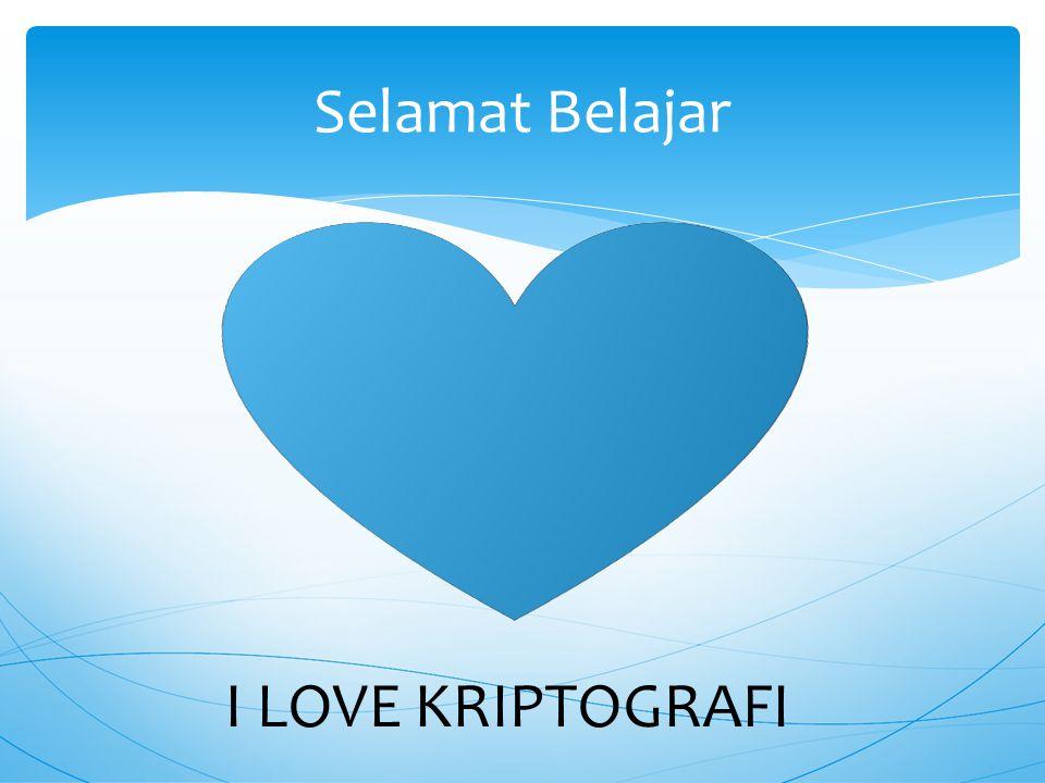 Selamat Belajar I LOVE KRIPTOGRAFI