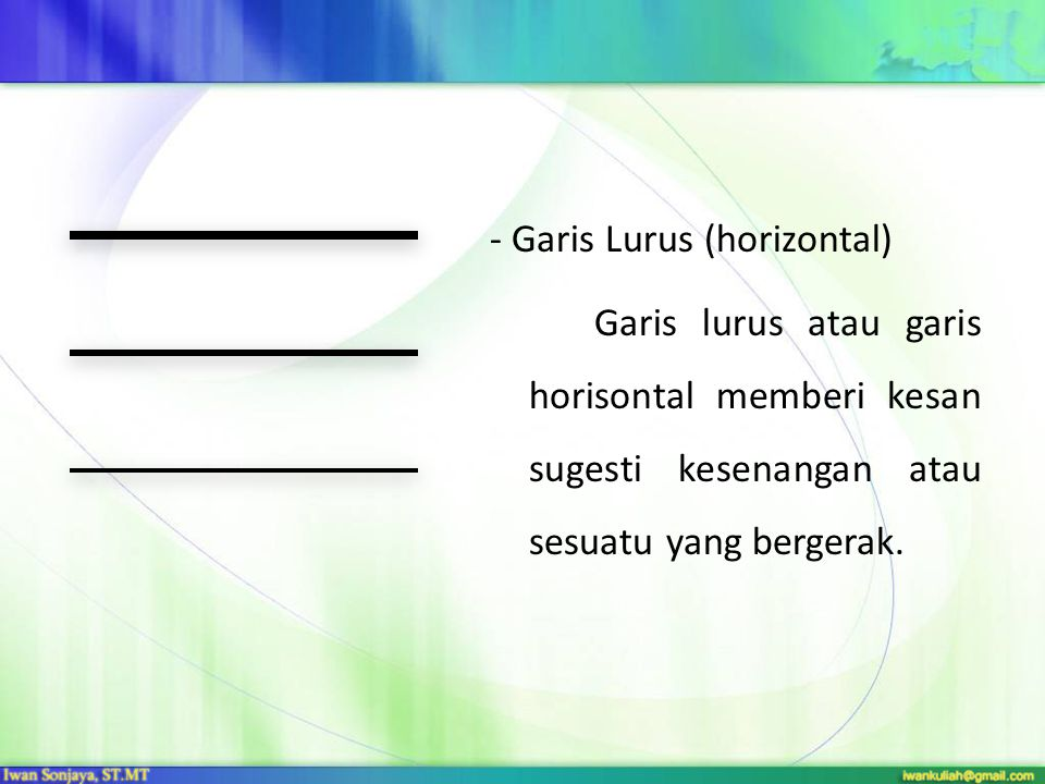 - Garis Lurus (horizontal)
