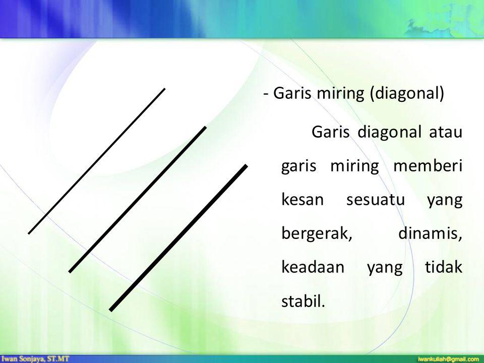 - Garis miring (diagonal)