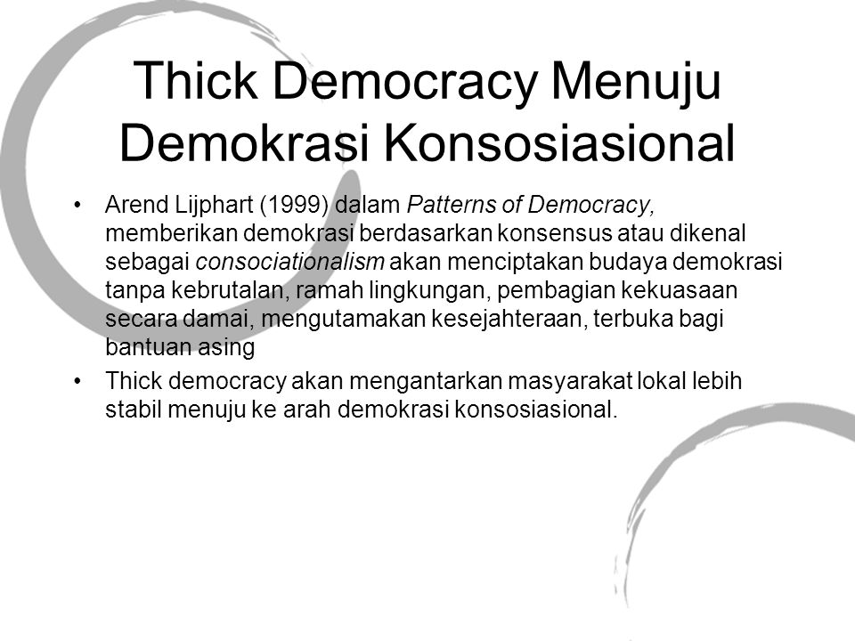 Thick Democracy Menuju Demokrasi Konsosiasional