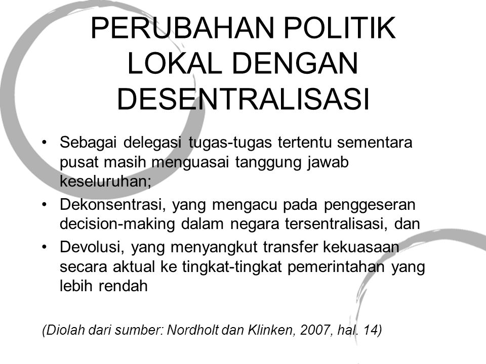 PERUBAHAN POLITIK LOKAL DENGAN DESENTRALISASI