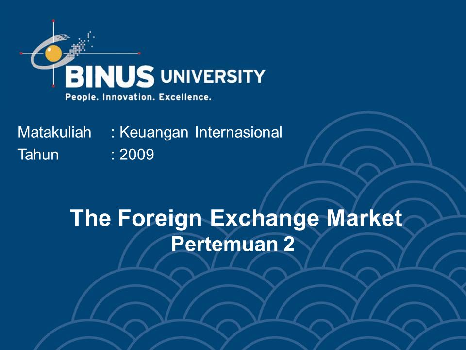 The Foreign Exchange Market Pertemuan 2