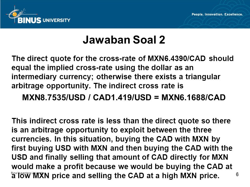MXN8.7535/USD / CAD1.419/USD = MXN6.1688/CAD