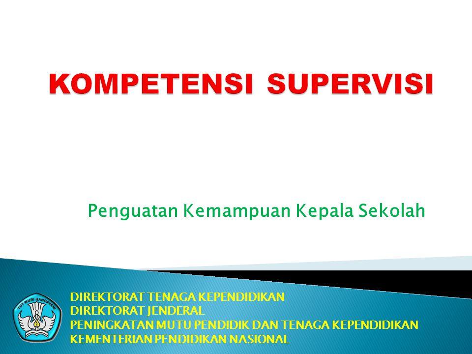 KOMPETENSI SUPERVISI Penguatan Kemampuan Kepala Sekolah