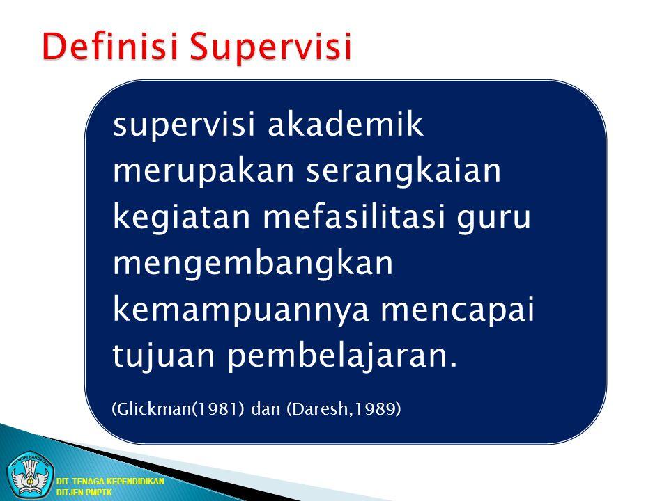 Definisi Supervisi supervisi akademik merupakan serangkaian kegiatan mefasilitasi guru mengembangkan kemampuannya mencapai tujuan pembelajaran.