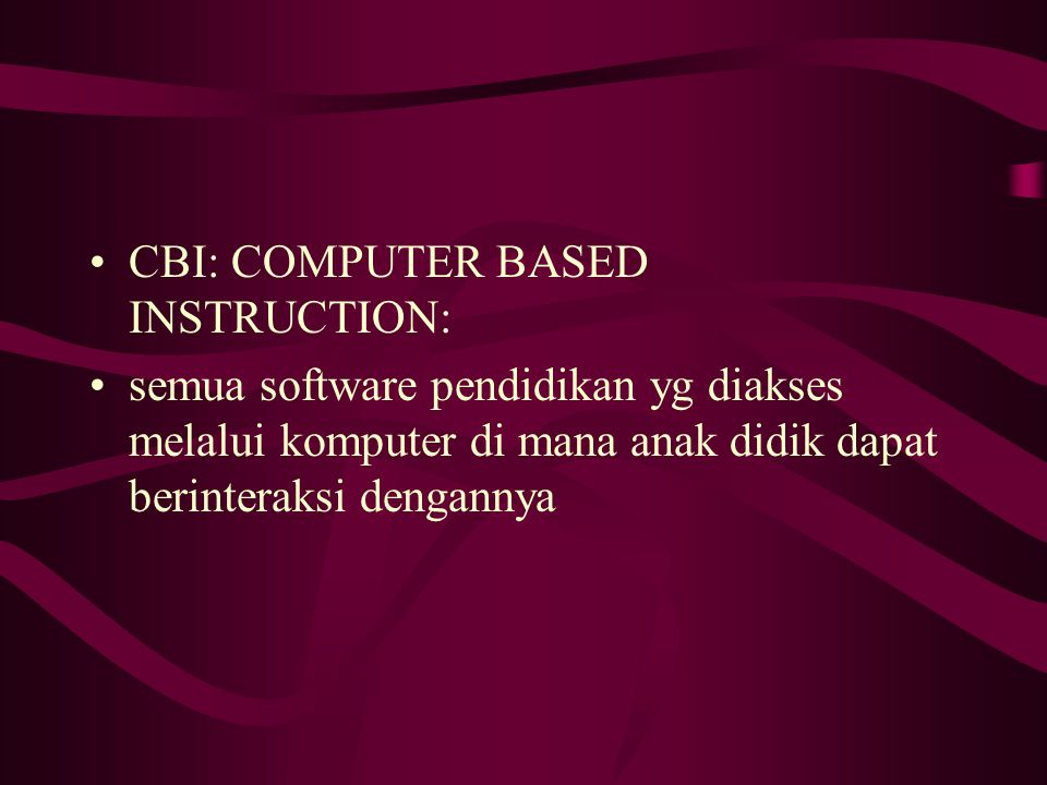 CBI: COMPUTER BASED INSTRUCTION: