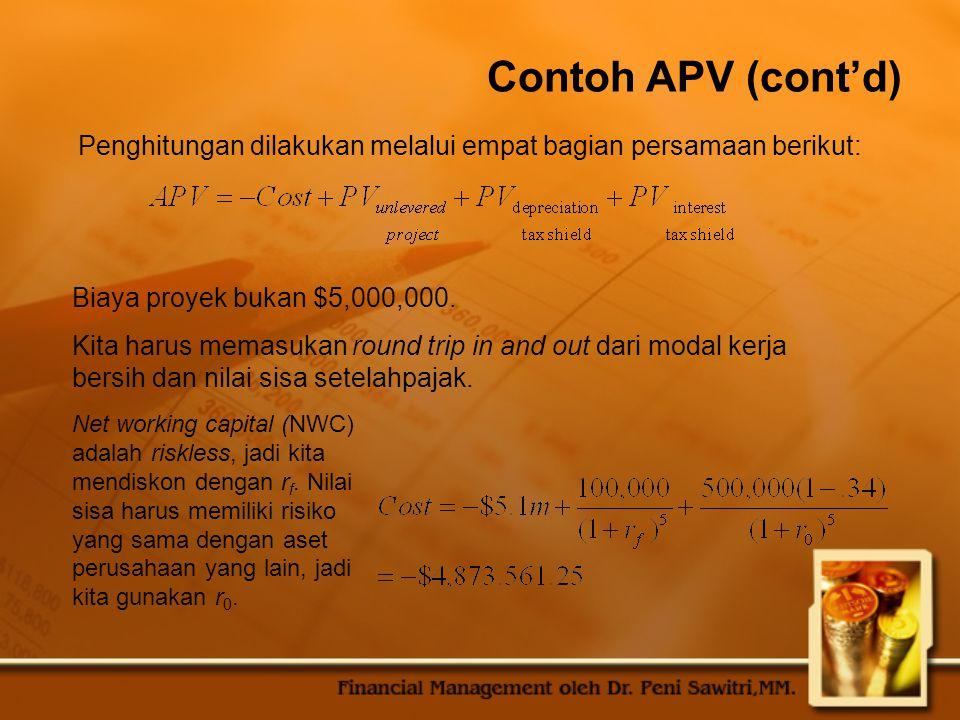 Contoh APV (cont'd) Penghitungan dilakukan melalui empat bagian persamaan berikut: Biaya proyek bukan $5,000,000.