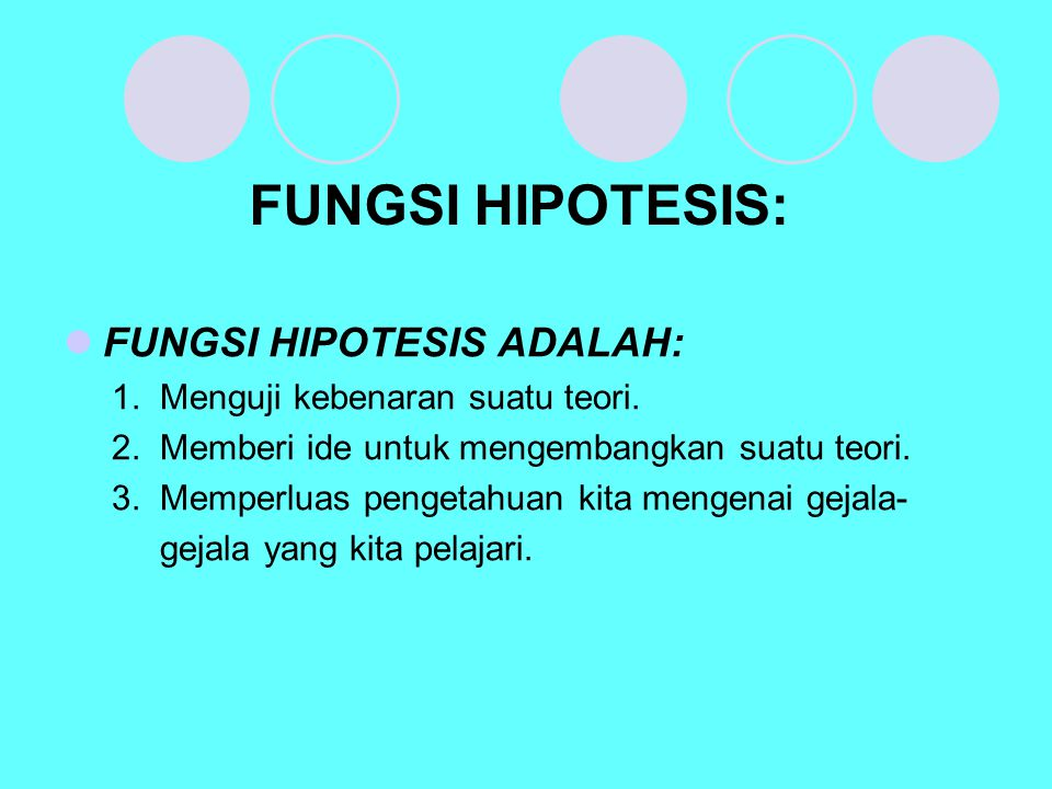FUNGSI HIPOTESIS: FUNGSI HIPOTESIS ADALAH:
