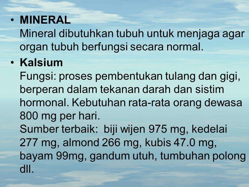MINERAL Mineral dibutuhkan tubuh untuk menjaga agar organ tubuh berfungsi secara normal.