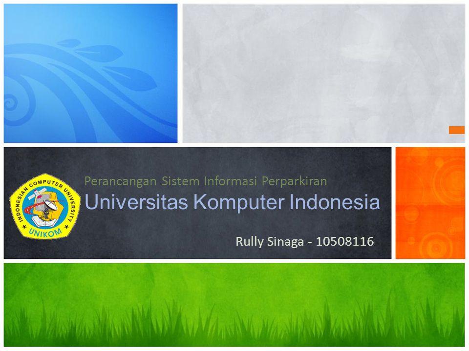 Perancangan Sistem Informasi Perparkiran Universitas Komputer Indonesia
