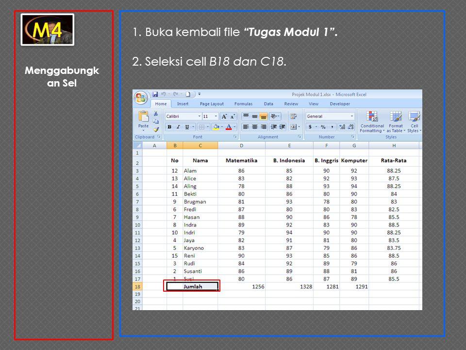 m4 2. Seleksi cell B18 dan C18. 1. Buka kembali file Tugas Modul 1 .