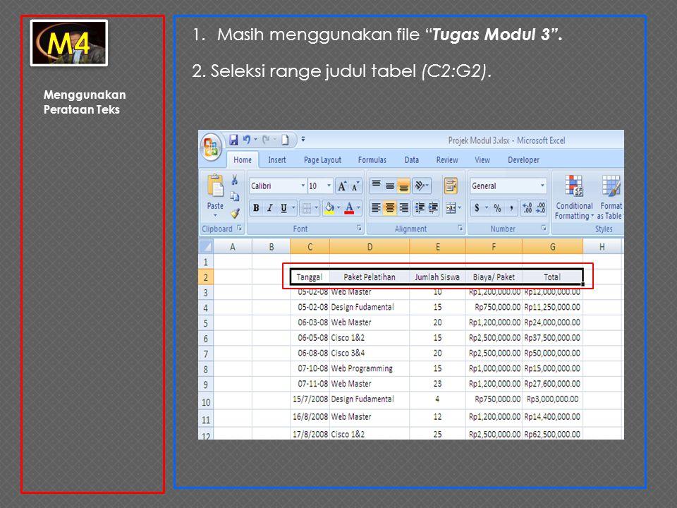 m4 2. Seleksi range judul tabel (C2:G2).