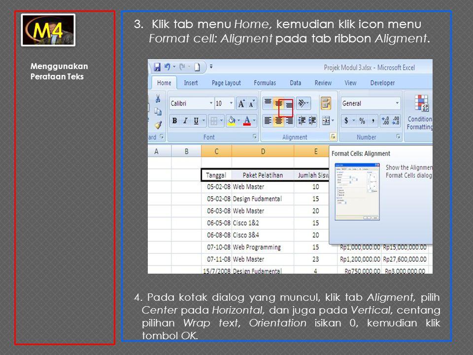 m4 3. Klik tab menu Home, kemudian klik icon menu Format cell: Aligment pada tab ribbon Aligment.