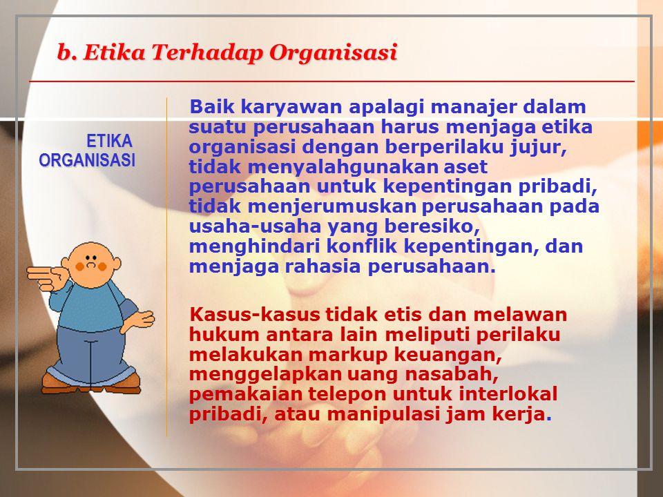 b. Etika Terhadap Organisasi