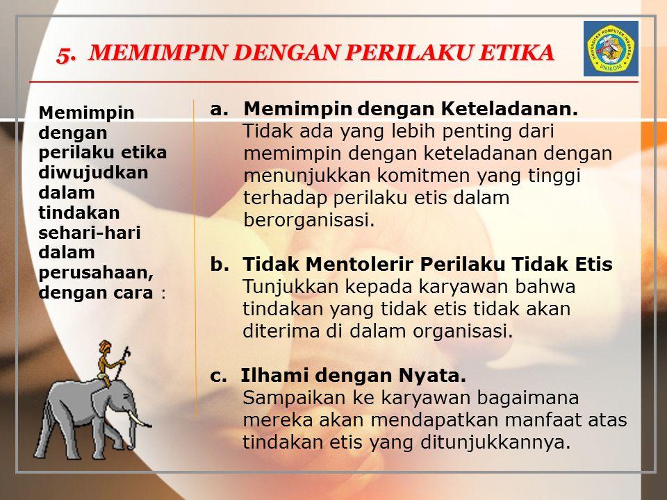 5. MEMIMPIN DENGAN PERILAKU ETIKA