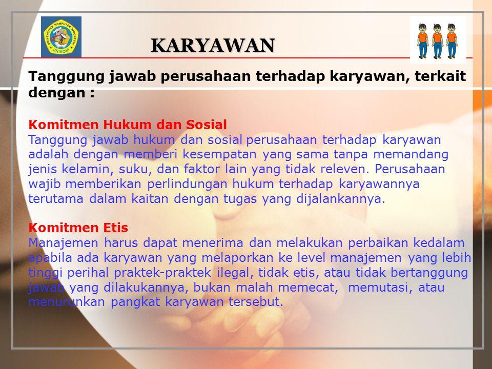 KARYAWAN Tanggung jawab perusahaan terhadap karyawan, terkait dengan :