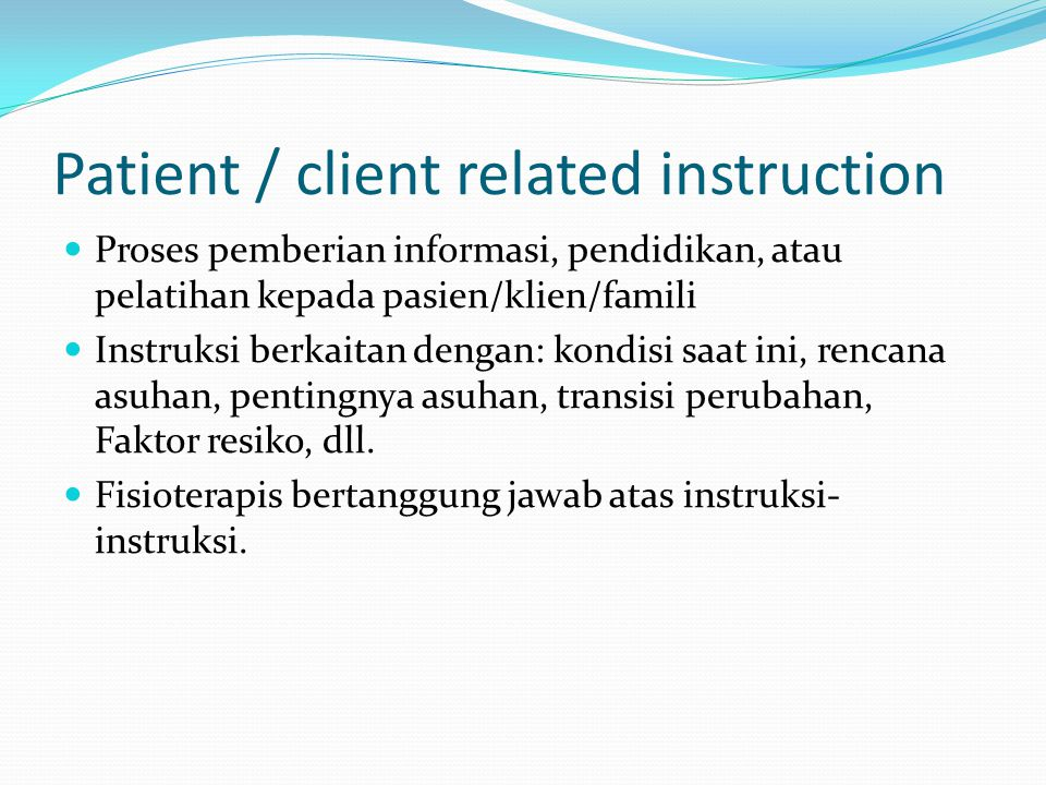 Patient / client related instruction