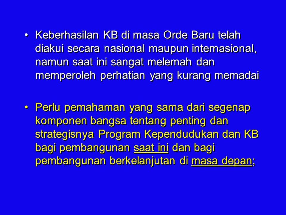 Keberhasilan KB di masa Orde Baru telah diakui secara nasional maupun internasional, namun saat ini sangat melemah dan memperoleh perhatian yang kurang memadai