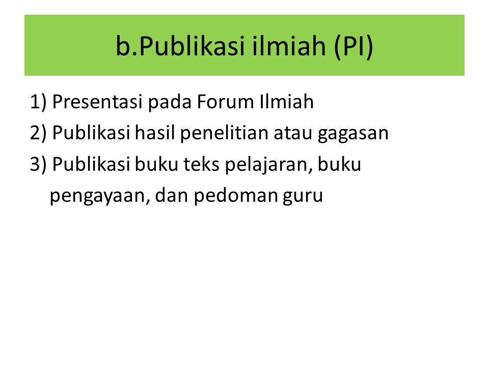 b.Publikasi ilmiah (PI)