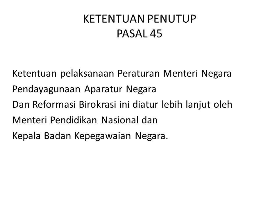 KETENTUAN PENUTUP PASAL 45