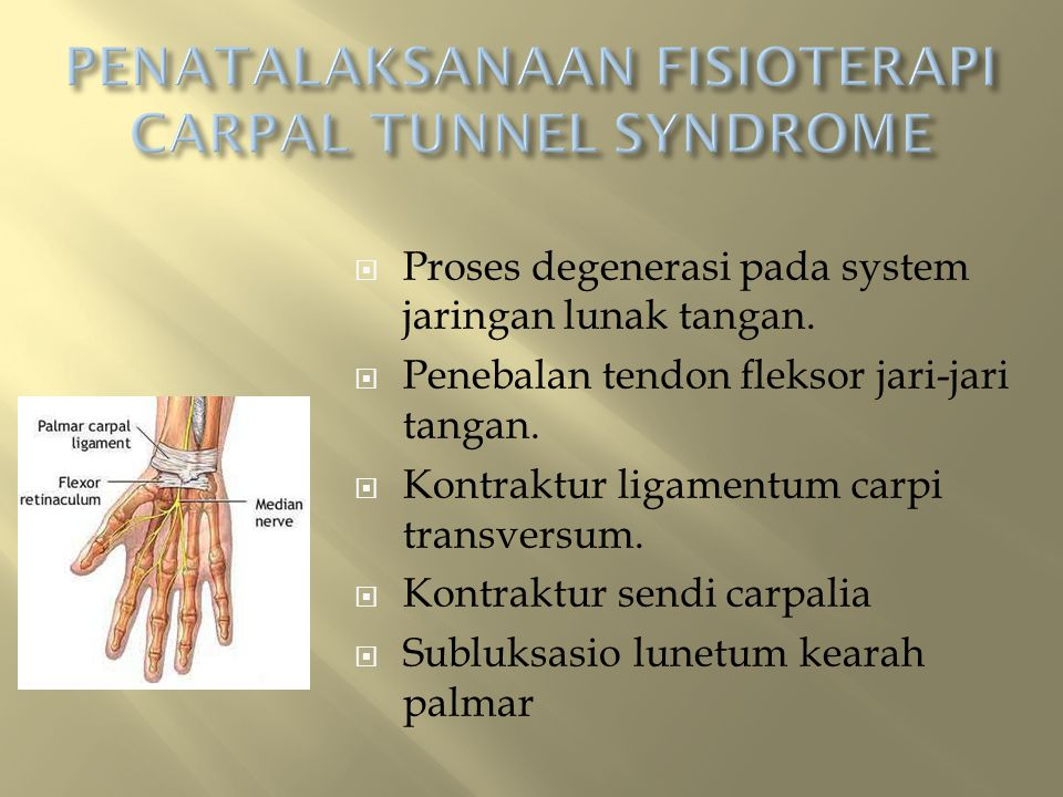 PENATALAKSANAAN FISIOTERAPI CARPAL TUNNEL SYNDROME