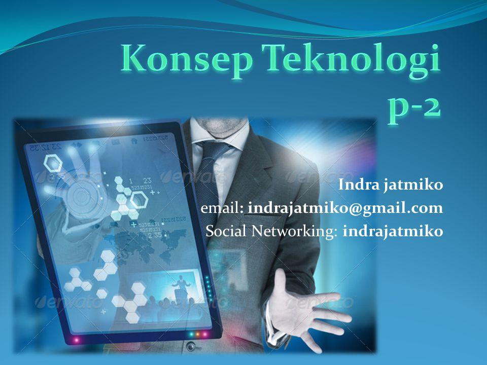 Konsep Teknologi p-2 Indra jatmiko