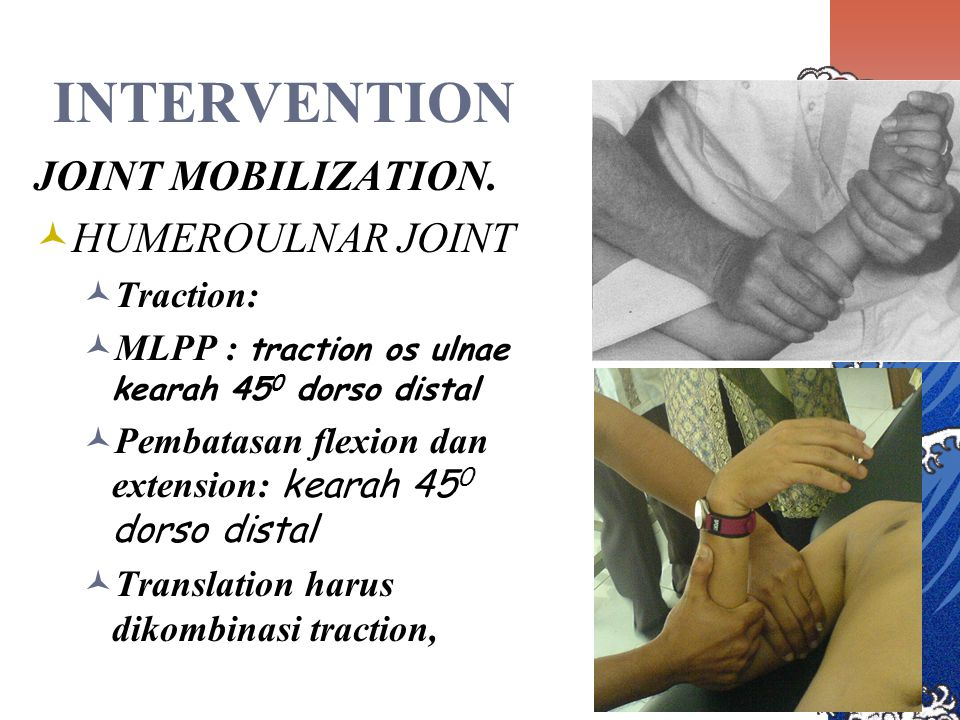 INTERVENTION JOINT MOBILIZATION. HUMEROULNAR JOINT Traction: