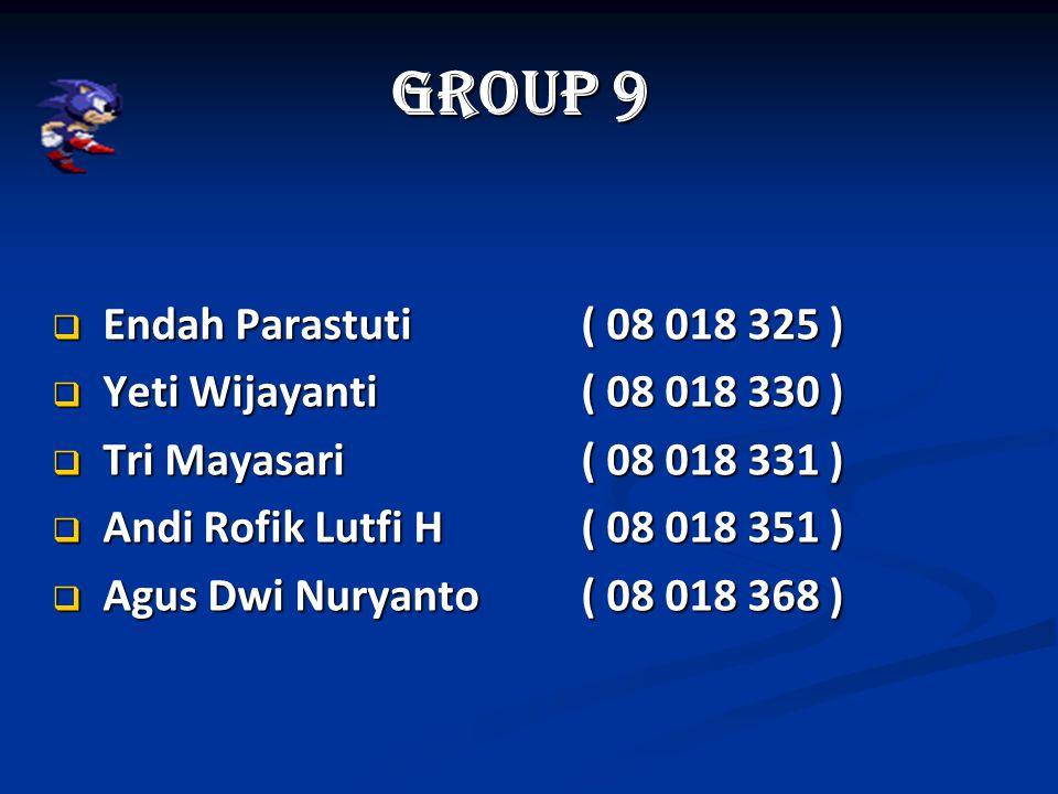 Group 9 Endah Parastuti ( 08 018 325 ) Yeti Wijayanti ( 08 018 330 )