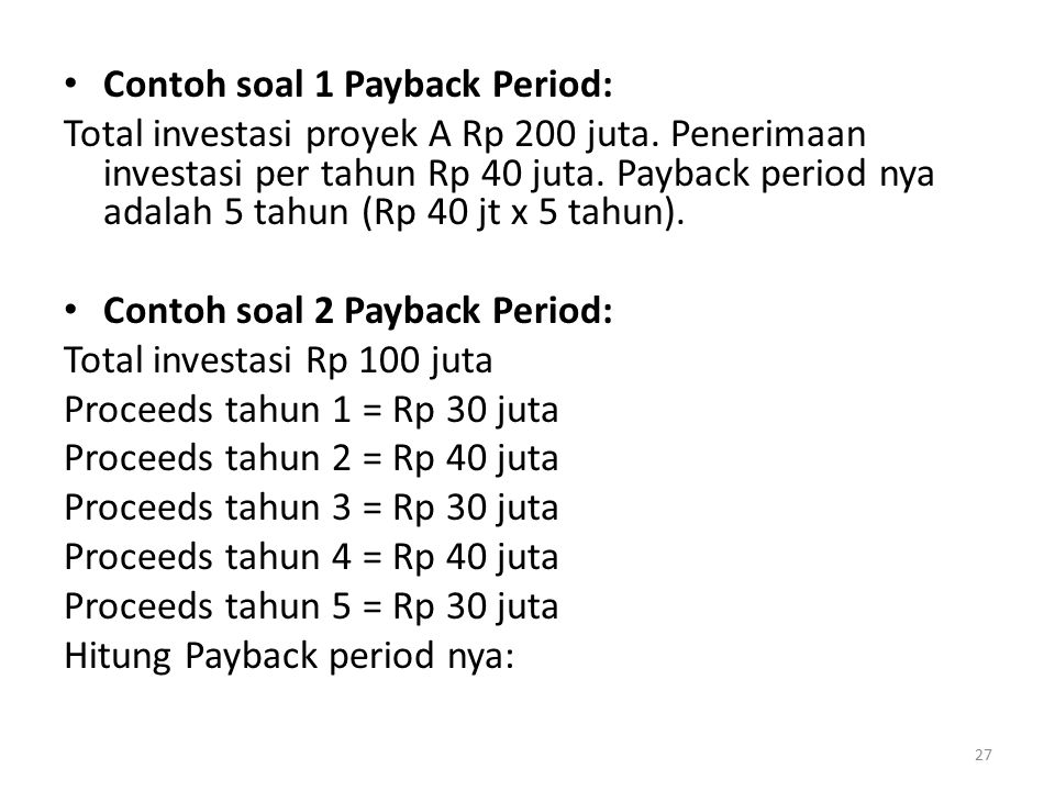Contoh soal 1 Payback Period: