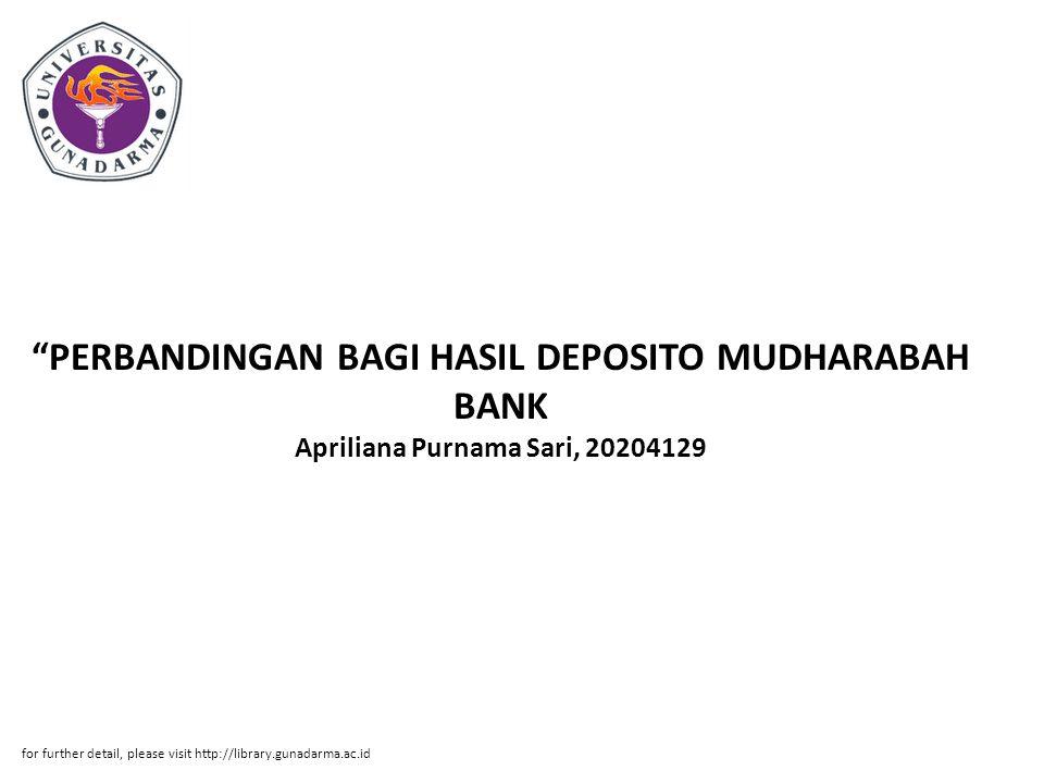 PERBANDINGAN BAGI HASIL DEPOSITO MUDHARABAH BANK Apriliana Purnama Sari, 20204129