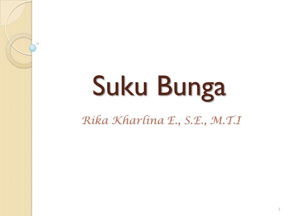 Suku Bunga Rika Kharlina E., S.E., M.T.I