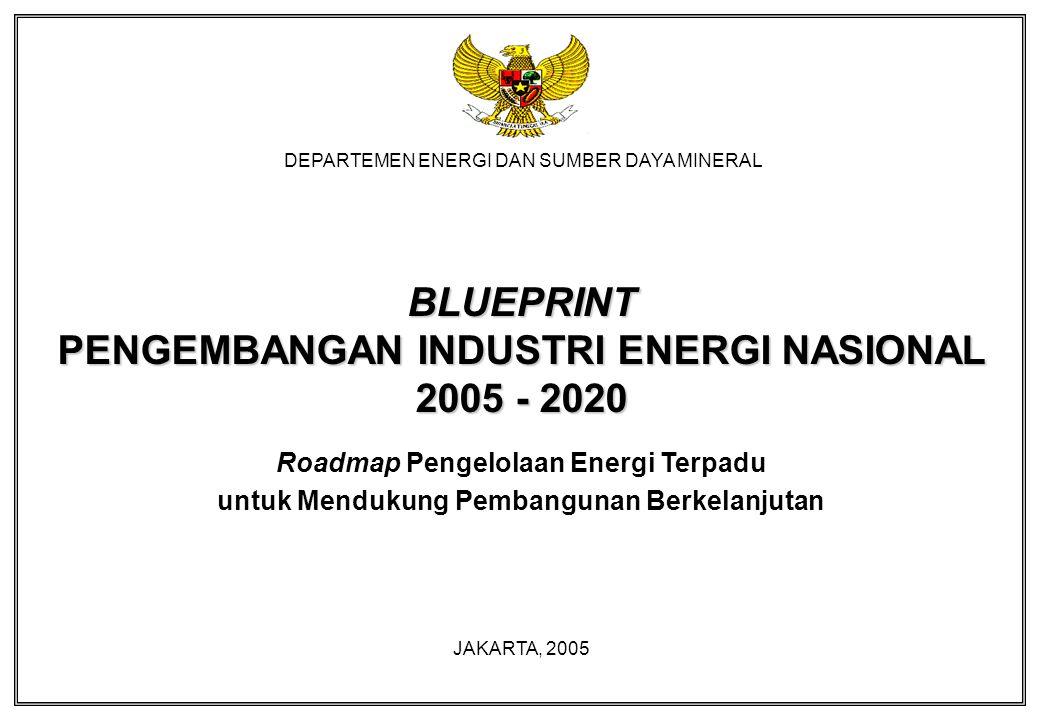 BLUEPRINT PENGEMBANGAN INDUSTRI ENERGI NASIONAL 2005 - 2020