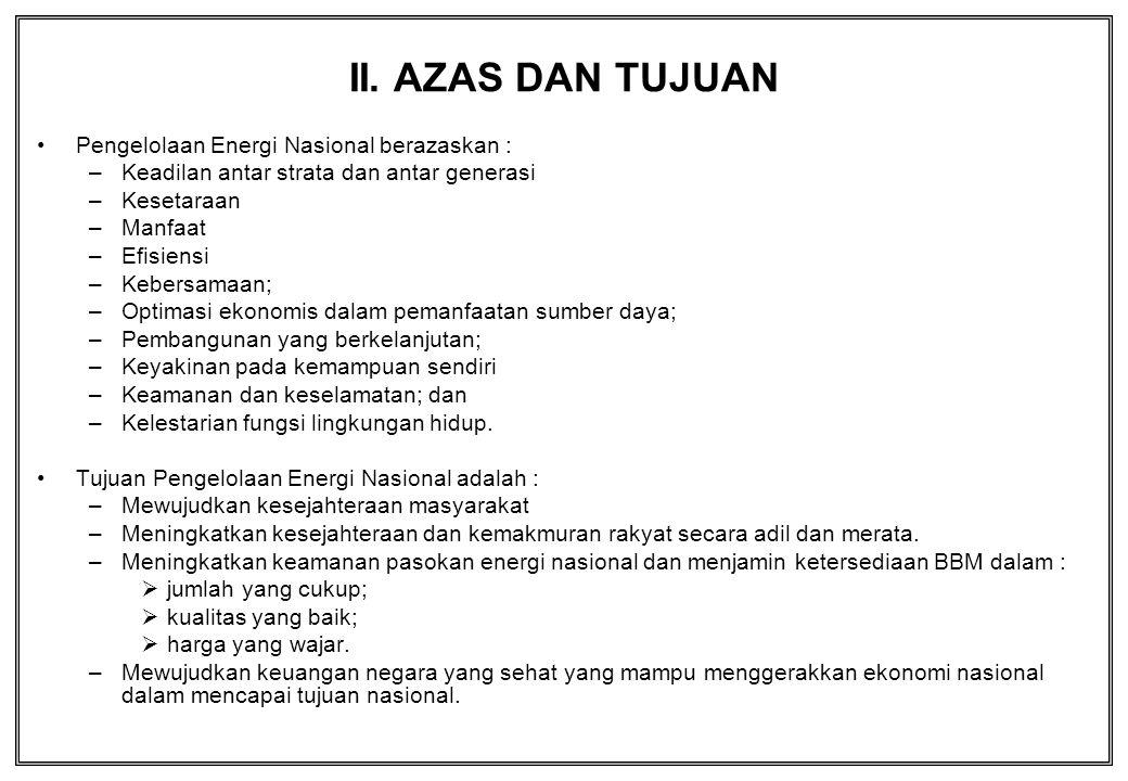 II. AZAS DAN TUJUAN Pengelolaan Energi Nasional berazaskan :